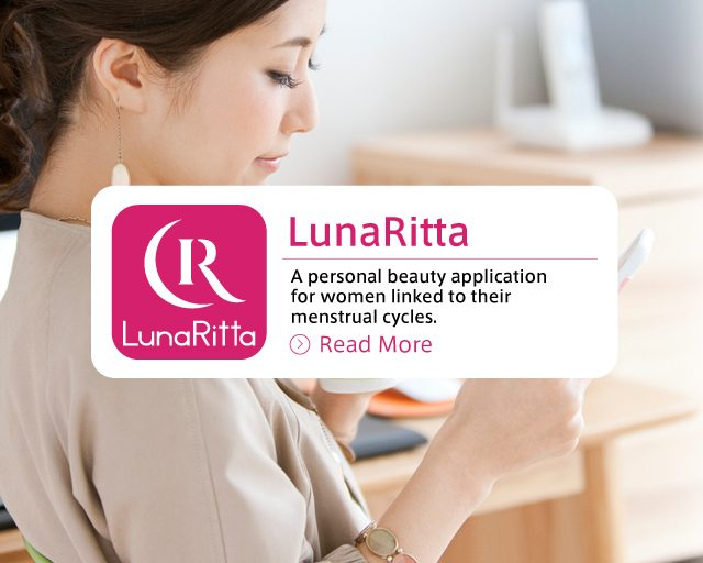 "Personal Beauty App ""LunaRitta"" Linked with Women's Menstrual Cycles to be Available Starting March 2<br>Special website URL: https://www.luna-ritta.jp/"